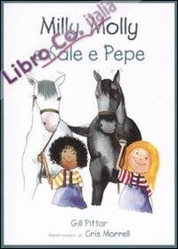 Milly, Molly e Sale e Pepe. Ediz. illustrata