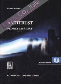 Antitrust. Profili giuridici. Con CD-ROM