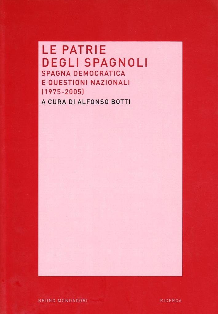 Le patrie degli spagnoli. Spagna democratica e questioni nazionali (1975-2005).