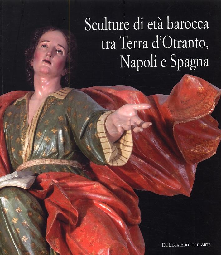 Sculture di età barocca tra Terra d'Otranto, Napoli e la Spagna.
