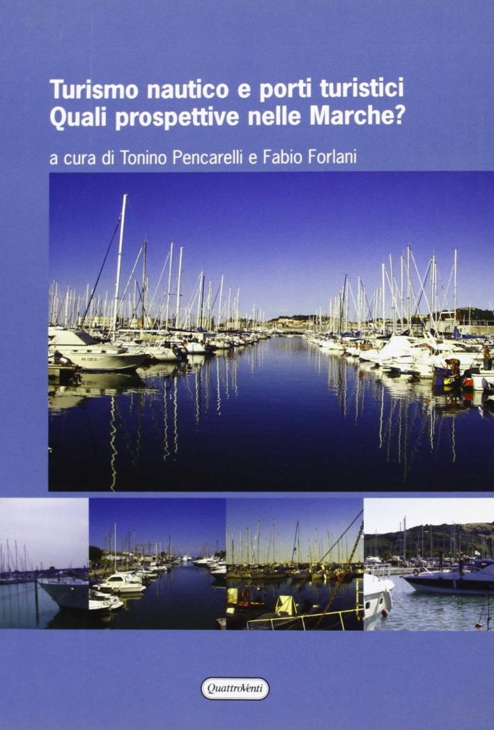 Turismo nautico e porti turistici. Quali prospettive nelle Marche?
