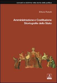 Amministrazione e Costituzione. Storiografie dello Stato.