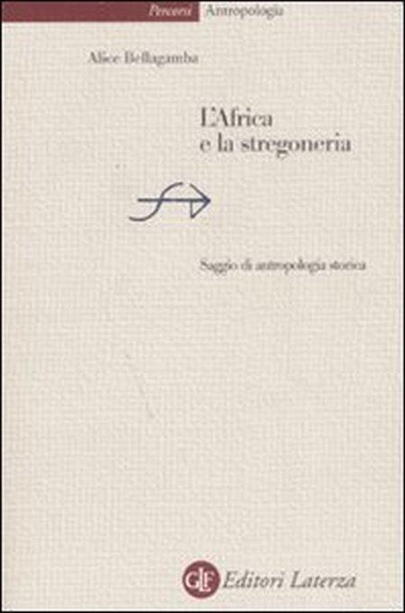 L'Africa e la stregoneria. Saggio di antropologia storica.