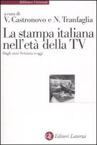 La stampa italiana nell'età della TV. Dagli anni settanta a oggi.