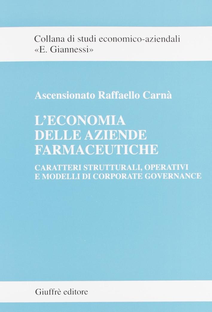 L'economia delle aziende farmaceutiche. Caratteri strutturali, operativi e modelli di corporate governance.