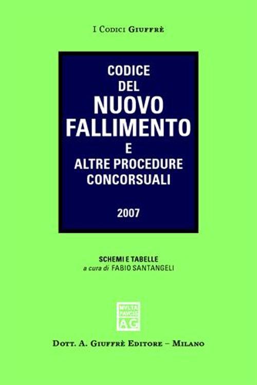 Codice del nuovo fallimento e altre procedure concorsuali.