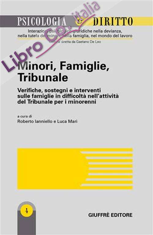Minori, famiglie, tribunale. Verifiche, sostegni e interventi sulle famiglie in difficoltà nell'attività del tribunale per i minorenni