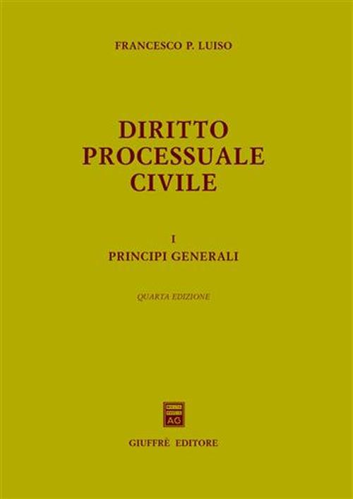 Diritto processuale civile. Vol. 1: Principi generali.