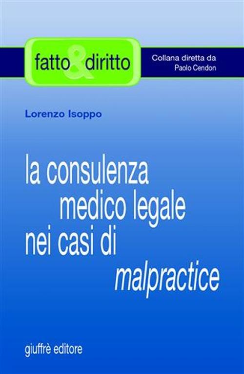La consulenza medico legale nei casi di malpractice.