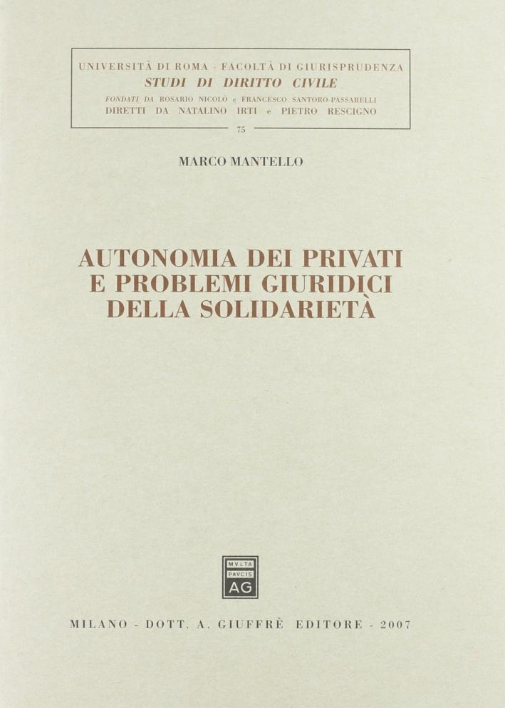 Autonomia dei privati e problemi giuridici della solidarietà.