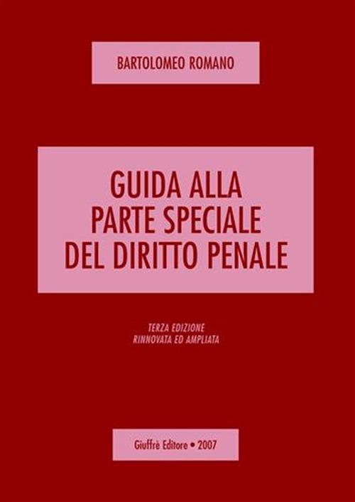 Guida alla parte speciale del diritto penale.
