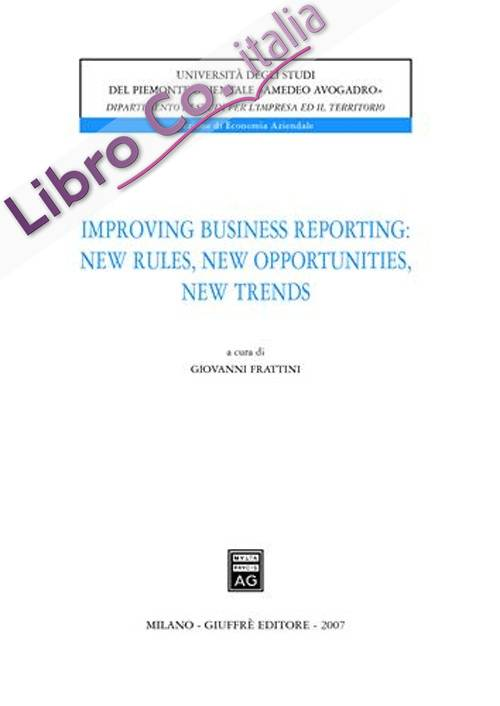Improving business reporting: new rules, new opportunities, new trends