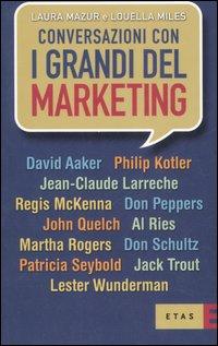 Conversazioni con i grandi del marketing.
