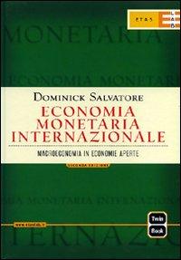 Economia monetaria internazionale. Macroeconomia in economie aperte.