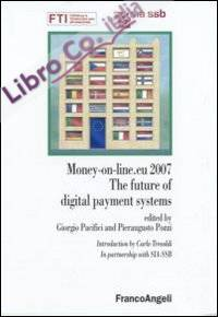 Money on line.eu 2007. The future of digital payment systems