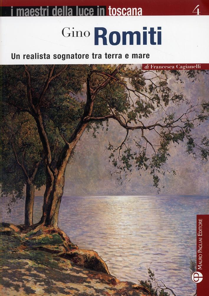 Gino Romiti. Un realista sognatore tra terra e mare