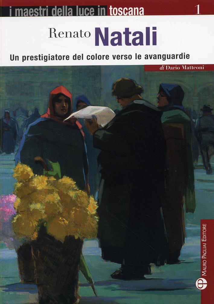 Renato Natali. Un prestigiatore del colore verso le avanguardie