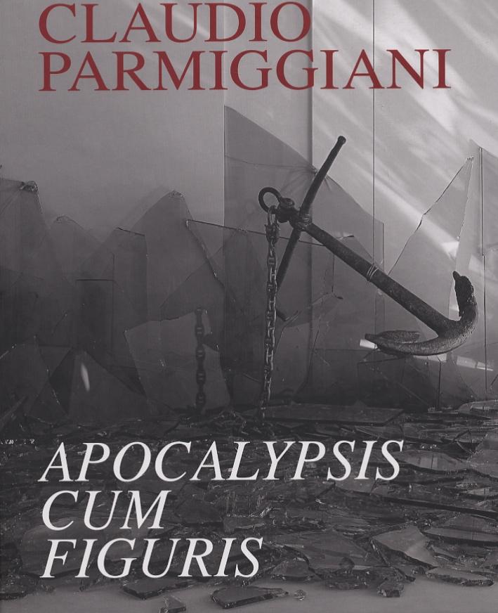 Claudio Parmiggiani. Apocalypsis Cum Figuris