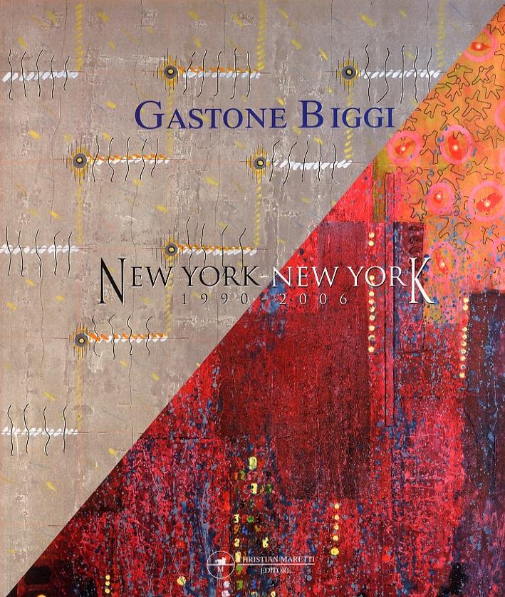 Gastone Biggi. New York-New York 1990-2006