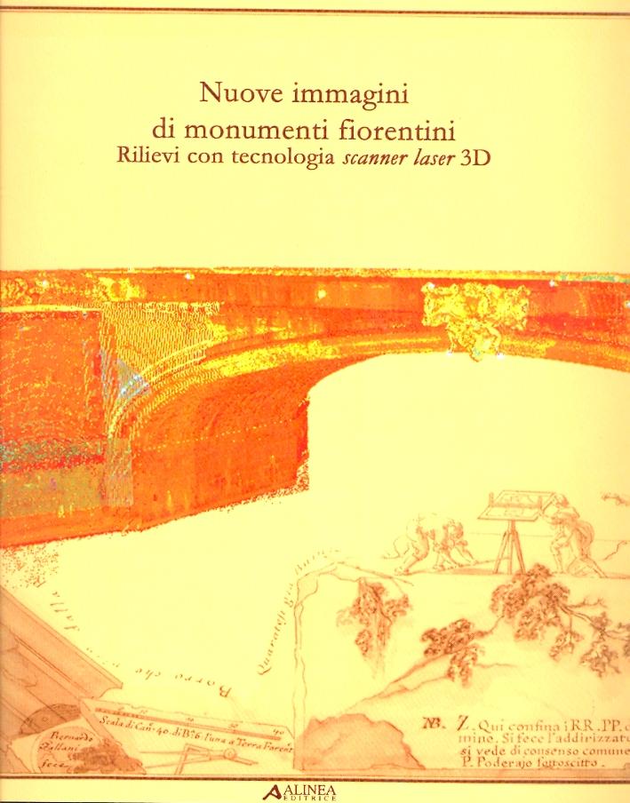 Nuove Immagini di Monumenti Fiorentini. Rilievi con Tecnologia Scanner Laser 3D