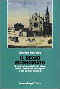 Il regio economato. Il controllo statale sul clero nella Lombardia asburgica e nei domini sabaudi