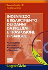 Indennizzo e risarcimento dei danni da prelievi e trasfusione di sangue. Con CD-ROM