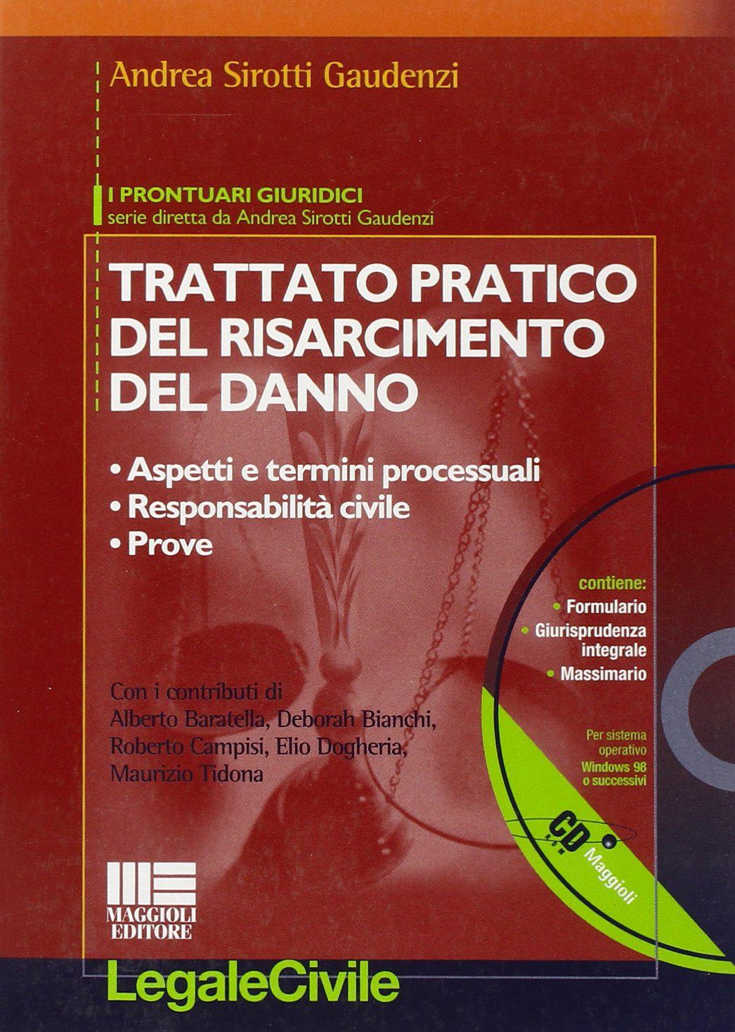 Trattato pratico del risarcimento del danno. Con CD-ROM
