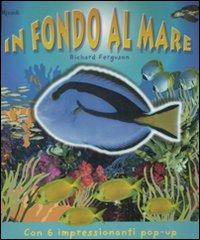 In fondo al mare. Libro pop-up. Ediz. illustrata