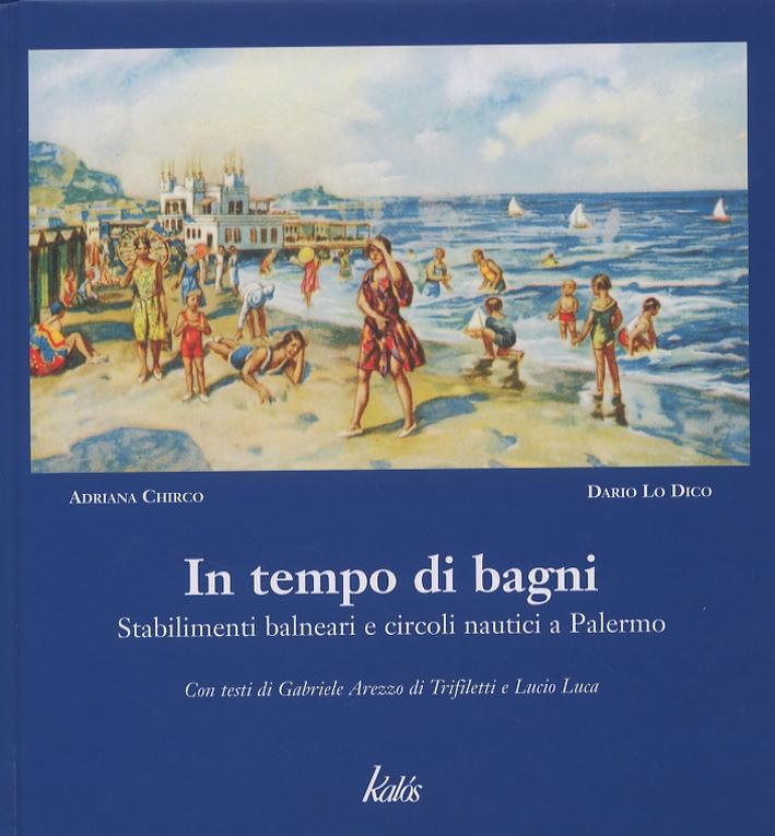 In tempo di bagni. Stabilimenti balneari e circoli nautici a Palermo