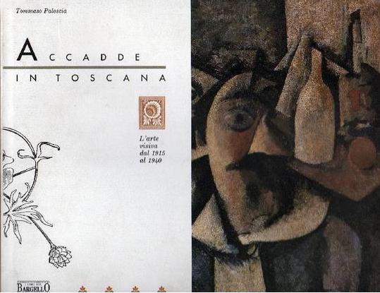 Accadde in Toscana. L'arte visiva dal 1915 al 1940