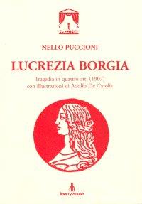 Lucrezia Borgia. Tragedia in quattro atti (1907) con illustrazioni di Adolfo De Carolis