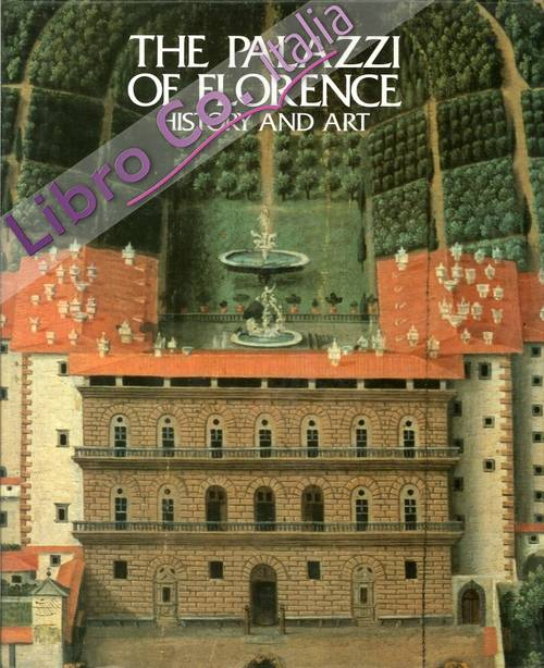 The Palazzi of Florence. Their History and Art. Volume Two