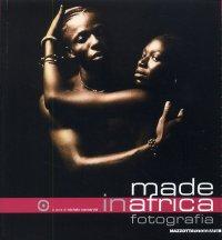 Made in Africa. Seconda [Edizione italiana della Biennale di Fotografia Africana contemporanea]