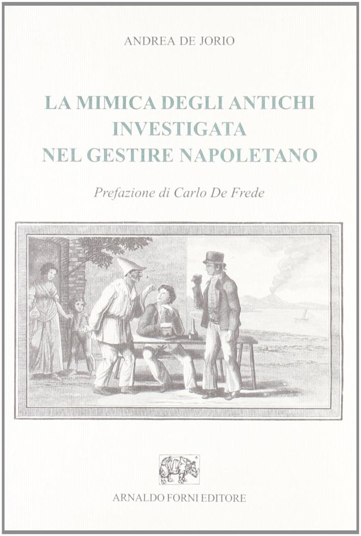 La mimica degli antichi investigata nel gestire napoletano