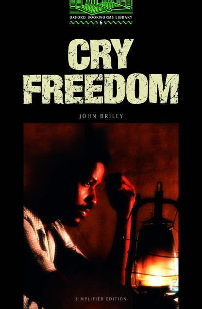 Cry Freedom.