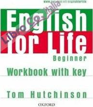English for Life Beginner: Workbook with Key.