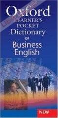 Oxford Learners Pocket Dictionary of Business English.