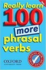 Really Learn 100 More Phrasal Verbs.