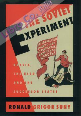 The Soviet Experiment: Russia, the USSR, and the Successor States.