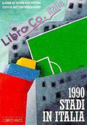 1990. Stadi in Italia. 1990. Stadiums in Italy.