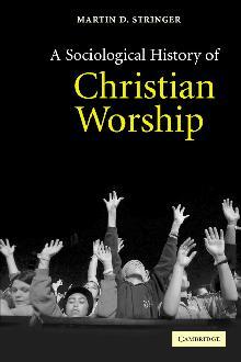 A Sociological History of Christian Worship