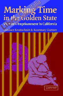 Marking Time in the Golden State: Women's Imprisonment in California
