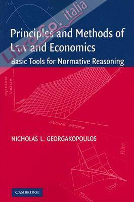 Principles and Methods of Law and Economics: Basic Tools for Normative Reasoning