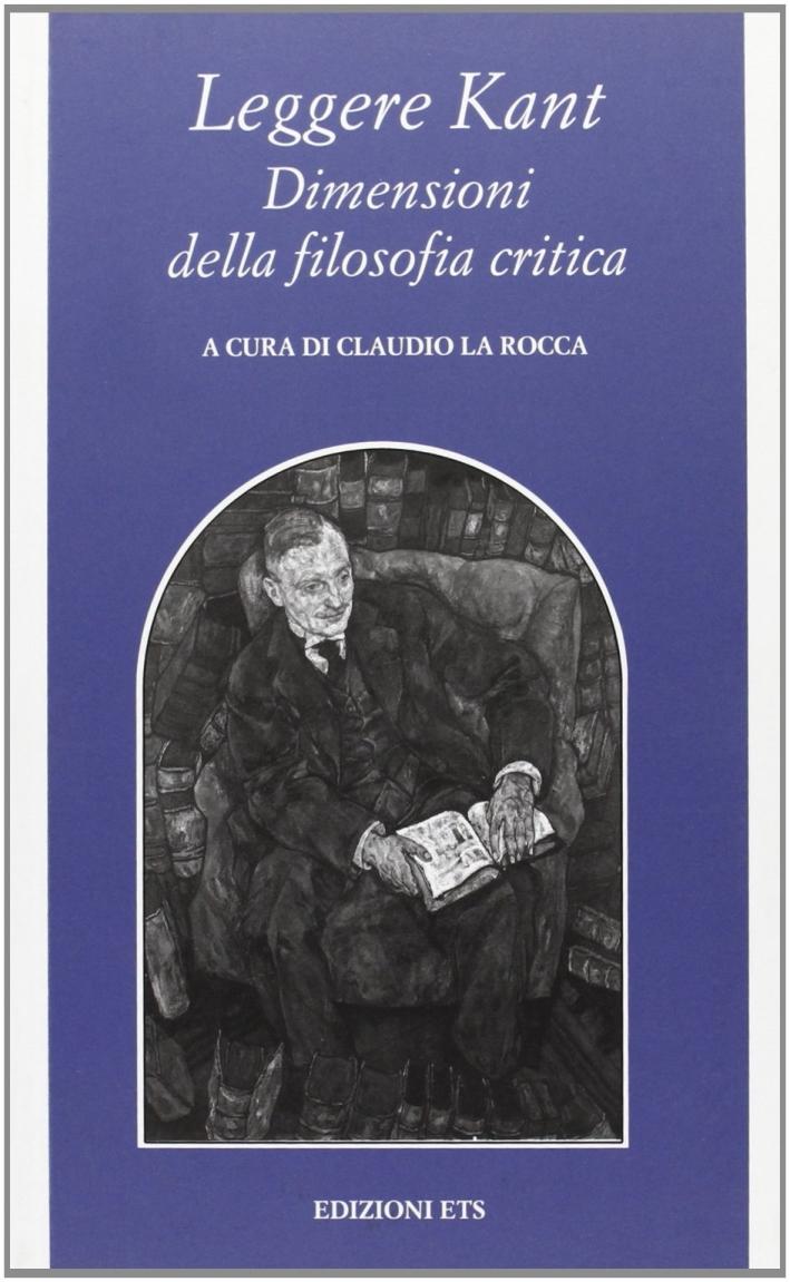 Leggere Kant. Dimensioni della filosofia critica