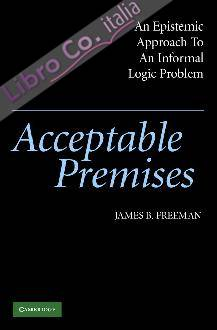 Acceptable Premises: An Epistemic Approach to an Informal Logic Problem