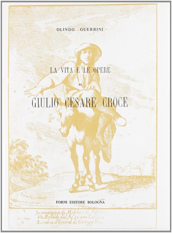 Guerrini Olindo: La vita e le opere di Giulio Cesare Croce (Bologna, 1879)