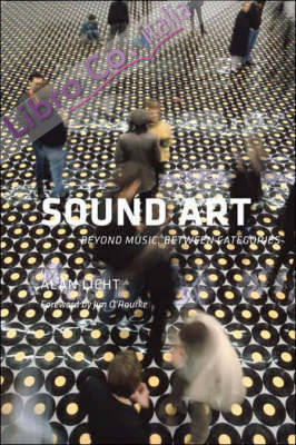 Sound Art: Beyond Music, Between Categories with CD (Audio).
