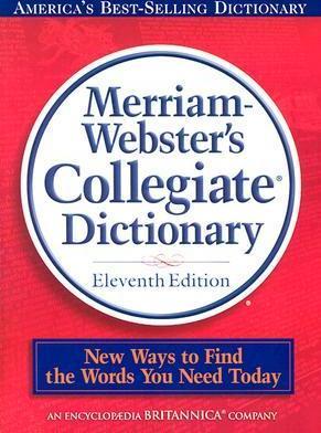 Merriam-Webster Collegiate Dictionary.