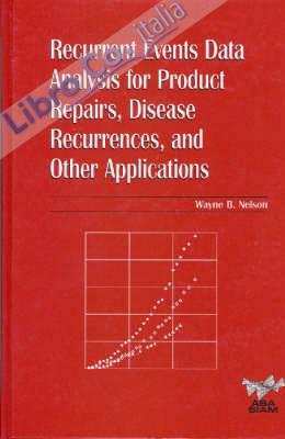 Recurrent Events Data Analysis for Product Repairs, Disease Recurrences and
