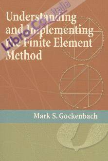 Understanding and Implementing the Finite Element Method.